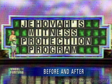 Jehovah's Witness Protection Program Wheel of Fortune Before and After